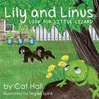 Lily and Linus Look for Little Lizard by Cat Hall