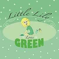 Little Lily Loves Green by Kristy Long