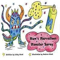 Mum's Marvellous Monster Spray by Libby Want
