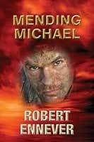 Mending Michael by Robert Ennever