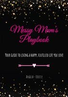 Messy Mum's Playbook by Angela - Firefly