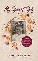 My Secret Self Book 1 by Christine U. Cowin