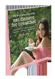 Eat Desert For Breakfast by Nicole Joy