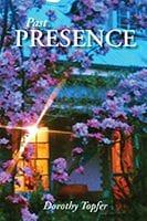 Past Presence by Dorothy Topfer