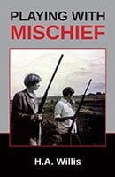 Playing with Mischief by H.A. Willis