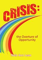 Crisis, the Overture of Oppertunity by Nola Ann Lean