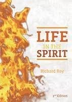 Life in the Spirit by Richard Roy