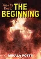 Rise of the Pheonix - The Beginning