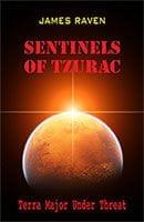 Sentinels of Tzurac by James Raven