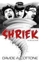 Shriek - and absurd novel by Dave A Cottone