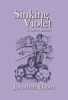 Sinking Violet and Other Short Stories by Jonathan Elsom