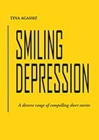 Smiling Depression by Tina Agassiz