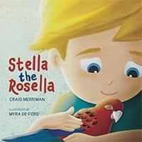 Stella the Rosella by Craig Merriman