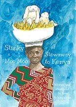Stinky & Moo Moo Stowaway to Kenya by Jewel Polkinghorne