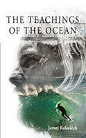 The Teachings of the Ocean by Jernej Rakuscek