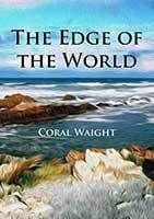 The Edge of The World by Coral Waight