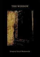 The Window by Gregory Lloyd-Wadsworth