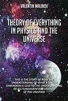 Theory of Everything in Physics and the Universe: Second Edition by Valentine Malinov