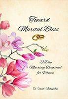 Toward Marital Bliss By Dr Gwen Mawoko