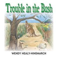Trouble in the Bush by Wendy Hindmarch