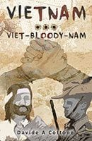 Vietnam...Viet-Bloody-Nam by Davide A Cottone