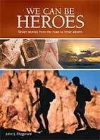 We Can Be Heroes by John L. Fitzgerald