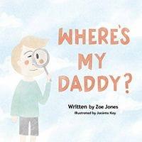 Where's My Daddy by Zoe Jones