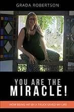 You Are the Miracle by Grada Robertson