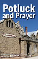 Potluck and Prayer by Annette Johnson