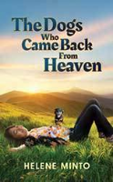 The Dogs Who Came Back From Heaven by Helene Minto
