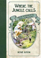 Where the Jungle Calls by Rosie Boom