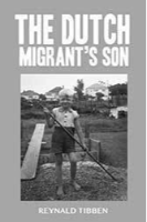 The Dutch Migrant's Son by Reynald Tibben