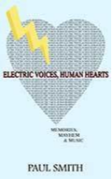 Electric Voices, Human Hearts by Paul Smith