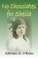 No Chocolates for Shelia by Kathleen S. O'Brien