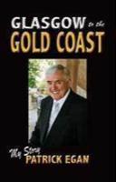 Glasgow to the Gold Coast by Patrick Egan