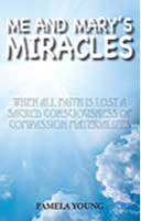 Me and Mary's Miracles by Pamela Young