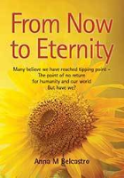 From Now to Eternity by Anna M Belcastro