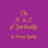 The A - Z of Spirtutaliy by Shirley Appleby