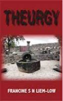 Theurgy by Francine S N Liem-Low
