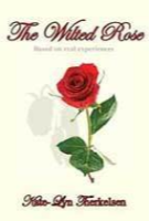 The Wilted Rose by Kate Lyn-Therkelson
