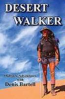 Desert Walker by Denis Bartell OAM