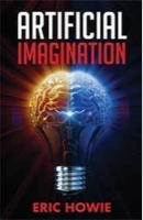 Artificial Imagination by Eric Howie