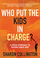 Who Put The Kids In Charge by Sharon Cullington