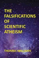 THE FALSIFICATIONS OF SCIENTIFIC ATHEISM by Thomas Williams