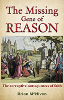 The Missing Gene of Reason by Brian McNiven