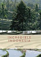 Incredible Indonesia by Richard Woolcott