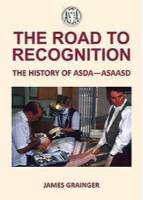 The Road to Recognition - The History of ASDA -- ASASD by Jim Grainger