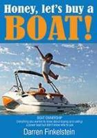 Honey, Let's Buy a Boat! by Darren Finkelstein