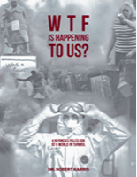 WTF Is Happening To Us? By Dr Robert Harris