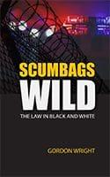 Scumbags Wild by Gordon Wright